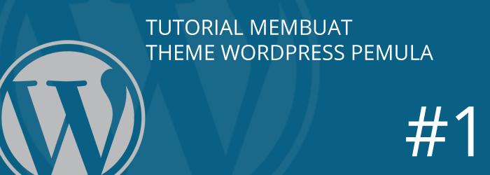 Tutorial Membuat theme wordpress Bagian 1